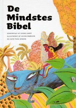 Barnebibelen Den store barnebibelen er en oversettelse fra dansk (De Mindstes Bibel, 2007), med Synne Garff som forfatter og Lillian Brøgger og Cato Thua-Jensen som illustratører.