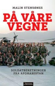 I boken På våre vegne forteller norske soldater fra sin tjeneste i Afghanistan.