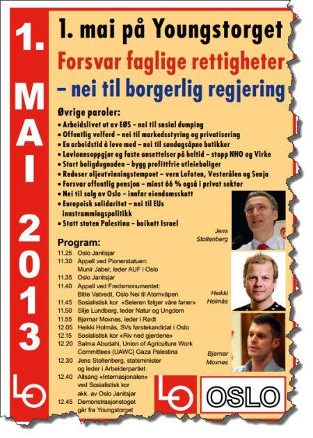 I år som ifjor taler statsminister Jens Stoltenberg på et 1. mai arrangement hvor boikottkrav om Israel er en hovedparole. Ifjor talte han i Bergen. (LO i Oslos plakat for 1. mai 2013)