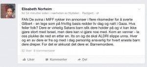 Det finnes flere ulike skjermdump av trusselen Elisabeth Norheim postet på Facebook. Her er en annen som en bruker postet på Facebook-gruppen Nordmenn som støtter Israel.