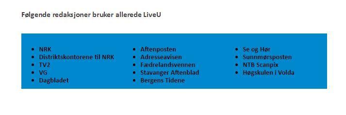 Disse norske mediene bruker LiveUs teknologi (Skjermdump fra AVIT-Systems)